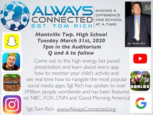 On Tuesday, March 31 at 7:00 p.m. Sgt. Tom Rich, a Cybersafety Expert, will present a FREE seminar: ALWAYS CONNECTED.